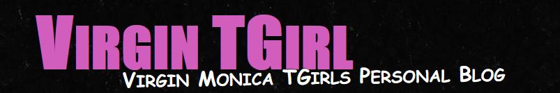 Monica Virgin TGirl